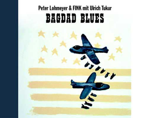Fink, Peter Lohmeyer, Ulrich Tukur – Bagdad Blues. Jewelcase Single. Artwork